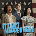 It Can't Happen Here at Berkeley Rep