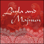 Layla and Majnun at Cal Performances