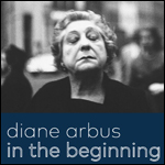 Diane Arbus In the Beginning