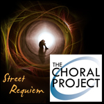 Street Requiem - The Choral Project